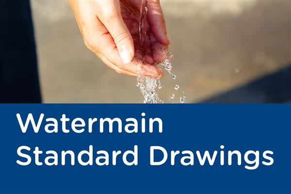 Watermain Standard Drawings